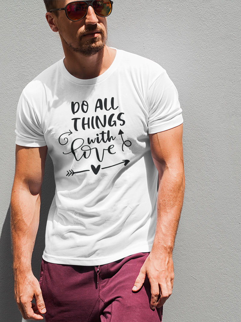 """Tricou """"Do all things with love"""""""