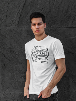 "Tricou ""Be the best version..."
