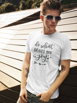 "Tricou ""Do what brings you..."