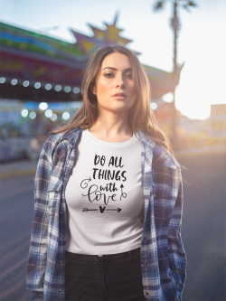 "Tricou ""Do all things with love"""